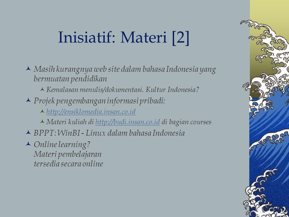 Inisiatif: Materi [2] Masih kurangnya web site dalam bahasa Indonesia yang bermuatan pendidikan. Kemalasan menulis/dokumentasi. Kultur Indonesia